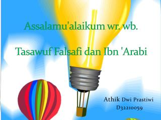 Assalamu'alaikum wr. wb. Tasawuf Falsafi dan Ibn 'Arabi