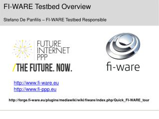 FI-WARE  Testbed  Overview Stefano De  Panfilis  – FI-WARE  Testbed  Responsible