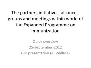 Quick overview 25-September-2012 GID presentation (A. Wallace)