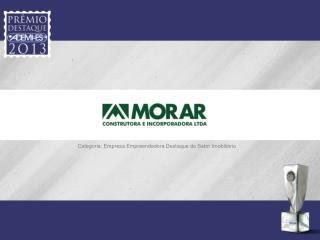 Categoria:  Empresa Empreendedora Destaque do Setor Imobiliário