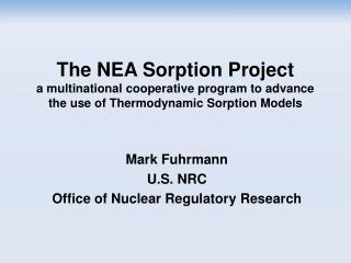 Mark Fuhrmann U.S. NRC Office of Nuclear Regulatory Research