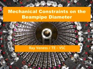 Mechanical Constraints on the  Beampipe  Diameter