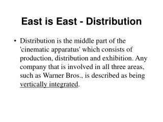 East is East - Distribution Distribution is the middle part ...