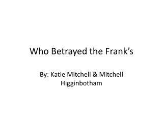 Who Betrayed the Frank's