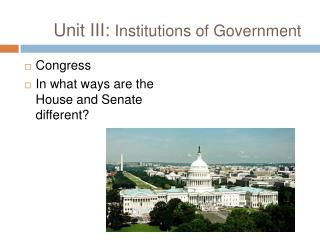 Unit III:  Institutions of Government