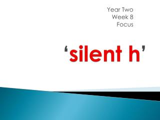 ' silent h '
