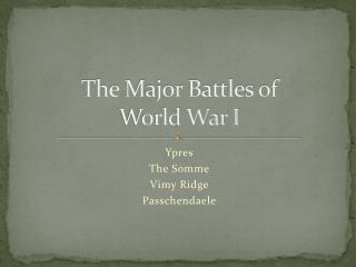 The Major Battles of  World War I