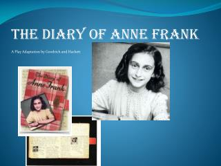 The Diary of Anne Frank A Play Adaptation by Goodrich and Hackett