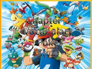Chapter 3 Vocabulary Poke Style