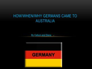 How/when/why Germans came to Australia