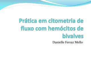 Prática em  citometria  de fluxo com hemócitos de bivalves