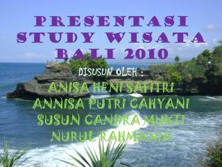 PRESENTASI STUDY WISATA  BALI 2010