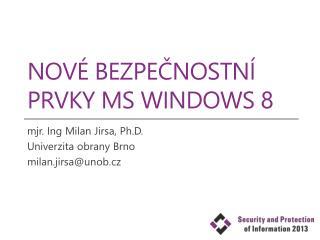 Nové Bezpečnostní prvky MS Windows 8