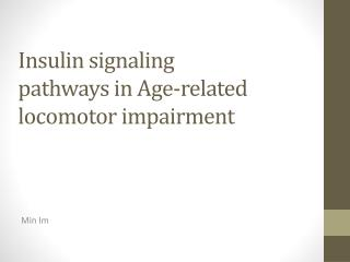 Insulin signaling pathways in Age-related  locomotor  impairment