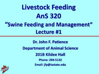 Livestock Feeding AnS  320 � Swine Feeding and Management� Lecture #1