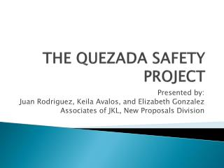 The  quezada  safety Project