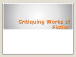 Critiquing Works of Fiction