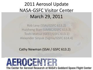 2011 Aerosol Update NASA-GSFC Visitor Center March 29, 2011