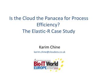 Is the Cloud the Panacea for Process Efficiency?   The Elastic-R Case Study