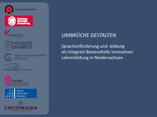 UMBRÜCHE  GESTALTEN Sprachenförderung  und  -bildung
