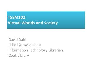 TSEM102: Virtual Worlds and Society