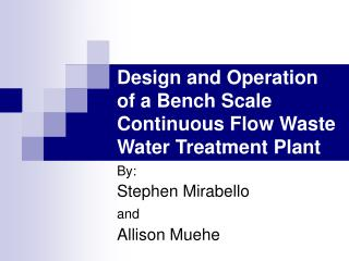 Design and Operation of a Bench Scale Continuous Flow Waste ...
