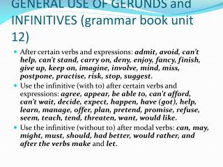 GENERAL USE OF GERUNDS and INFINITIVES ( grammar  book  unit  12)