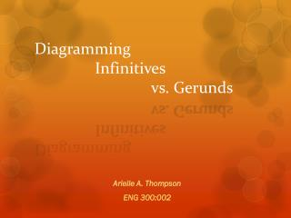 Diagramming                Infinitives                               vs. Gerunds