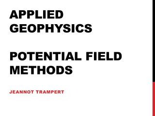 Applied Geophysics  potential field methods