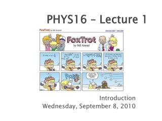 PHYS16 – Lecture 1