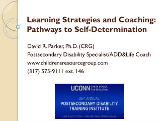 Learning Strategies and Coaching:  Pathways to Self- Determination