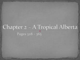 Chapter 2 – A Tropical Alberta
