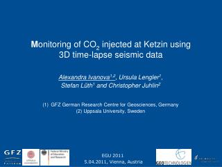 M onitoring of  CO 2  injected at Ketzin using 3D time-lapse seismic data
