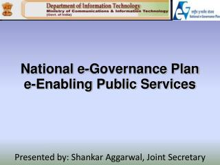 National e-Governance Plan e-Enabling Public Services