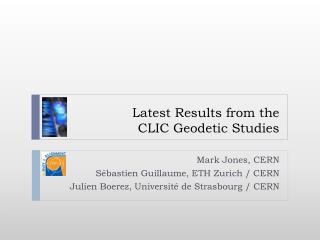 Latest Results from  the  CLIC  Geodetic Studies