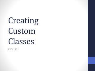 Creating  Custom Classes