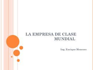 LA EMPRESA DE CLASE  MUNDIAL