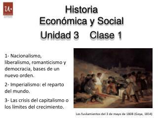 Historia  Económica y Social Unidad  3     Clase  1