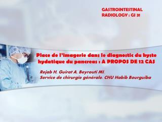 Place de l'imagerie dans le diagnostic du kyste hydatique du  pancreas  : A PROPOS DE 12 CAS