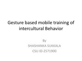 Gesture based mobile training of intercultural Behavior