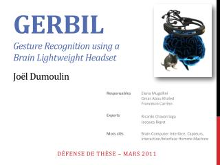 GERBIL G e sture Recognition using a  Brain Lightweight Headset Joël Dumoulin