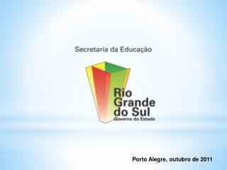 Porto  Alegre, outubro de  2011