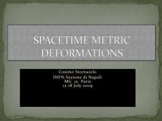 SPACETIME METRIC DEFORMATIONS