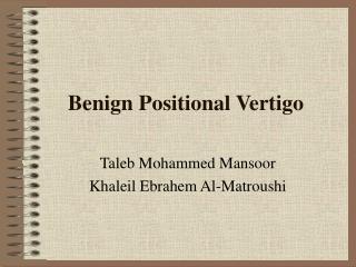 Benign Positional Vertigo