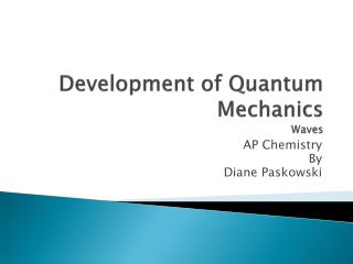 Development of Quantum Mechanics Waves