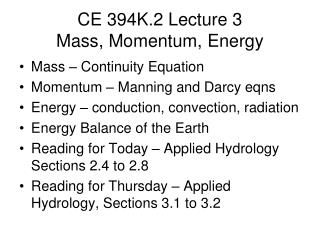 CE 394K.2  Lecture 3 Mass, Momentum, Energy