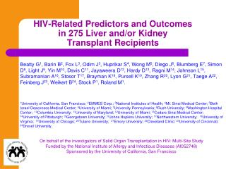 HIV-Related Predictors and Outcomes  in 275 Liver and/or Kidney  Transplant Recipients