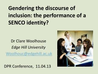 Gendering the discourse of inclusion: the performance of a SENCO identity?