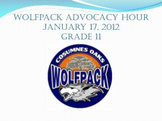 Wolfpack Advocacy Hour January 17,  2012 Grade 11