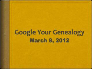 Google Your Genealogy